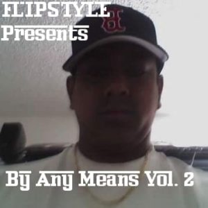 Flipstyle - By Any Means Vol 1